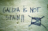 Galicia / Galiza - Santiago de Compostela / SCQ : the writing is on the wall - Galiza is not Spain - Galiza non é Espanha - independence for Galicia - Portugaliza / Portugalicia - photo by M.Torres